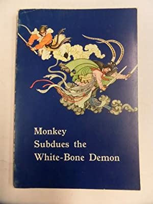 Monkey Subdues the White-Bone Demon: Hsing-pei, Wang (Adapted