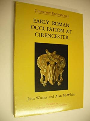 Cirencester Excavations I: Early Roman Occupation at: John Wacher &