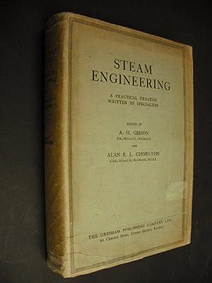 Steam Engineering - A Practical Treatise written: Gibson, A H