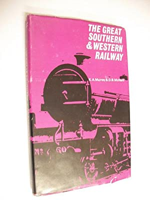 The Great Southern & Western Railway: K A Murray & D B McNeill