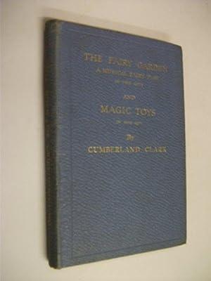 The Fairy Garden - A Musical Play: Clark, Cumberland