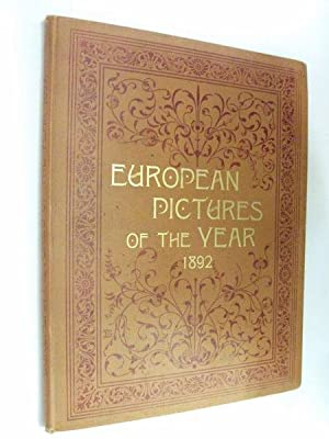 """European Pictures of the Year 1892: beibg the Foreign Art Supplement to the Magazine of Art"""": ..."""