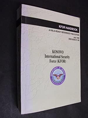 KFOR Handbook: KOSOVO International Security Force (KFOR): US Department of