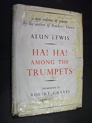 Ha ! Ha ! among the Trumpets: GRAVES, Robert (introduces).