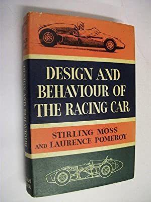 Design & Behaviour of the Racing Car: Stirling Moss & Laurence Pomeroy