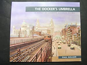 The Docker's Umbrella: A History of Liverpool: Paul Bolger