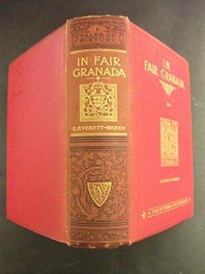 In Fair Granada: A Tale of Moors: E Everett-Green