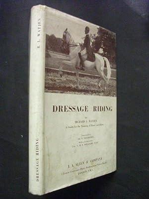 Dressage Riding - A Guide for the: Richard L Watjen,