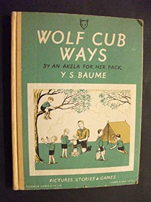Wolf Cub Ways - by an Akela: Y. S. Baume