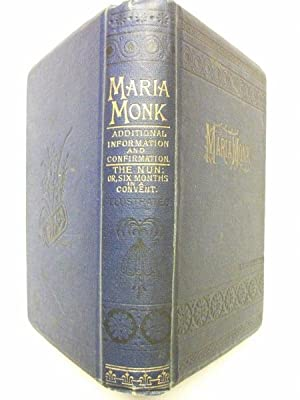 The Awful Disclosures of Maria Monk Exhibited: MARIA MONK