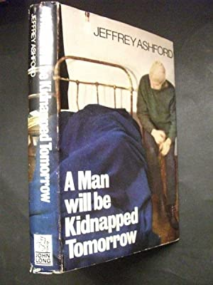 A Man Will Be Kidnapped Tomorrow