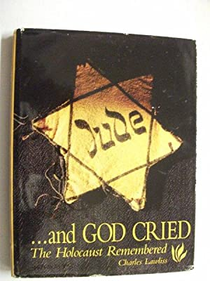 and God Cried: The Holocaust Remembered: Charles Lawliss