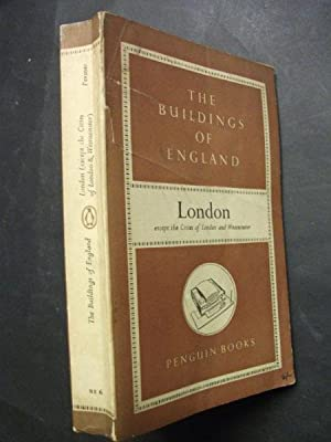 The Buildings of England : London (except: Pevsner, Nikolaus