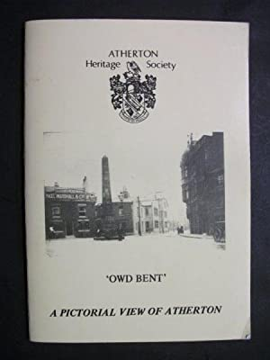 Owd Bent - A Pictorial View of Atherton: Anon