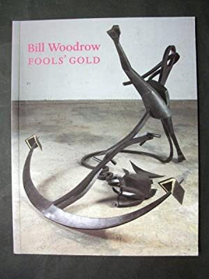 Bill Woodrow: Fools' Gold