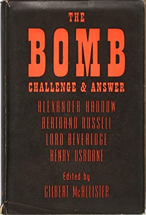 The Bomb, Challenge & Answer: Russell, Bertrand; Haddow,