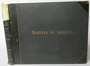 Marvels of America: A Tour Through the: Cromwell, Prof. Geo.