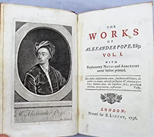 The Works of Alexander Pope Esq; Volume I, with Explanatory Notes and Additions never before prin...