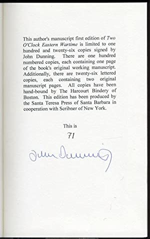 Two O'Clock Eastern Wartime Manuscript-page Deluxe Edition Signed twice by John Dunning: ...