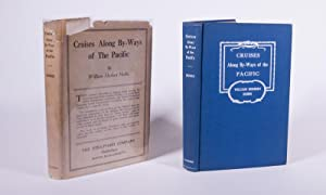 Cruises Along By-Ways Of The Pacific Signed and inscribe by Wm. Hobbs Ñ dated in the year of...