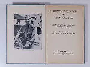 Boy's Eye View of the Arctic ÑSigned by Rawson with dust jacket Introduction by ...