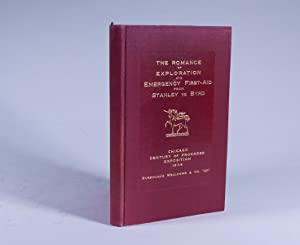 Romance of Exploration and Emergency First-Aid from Stanley to Byrd Chicago Century of Progress ...