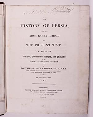The History of Persia. From the Most Early Period to the Present Time.: Malcolm, John