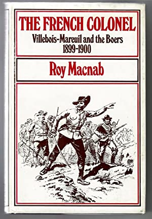 The French Colonel Villebois-Mareuil And The Boers 1899-1900: Macnab