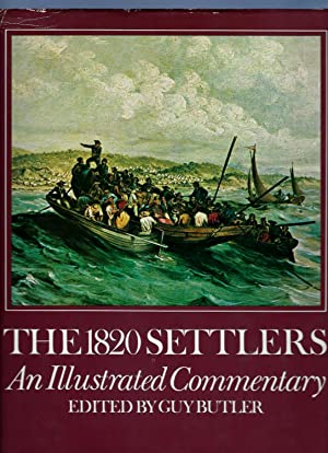 The 1820 settlers: An illustrated commentary: Butler, Guy