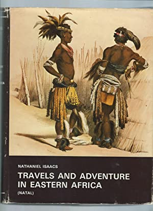 Travels And Adventure In Eastern Africa (Natal): Isaacs