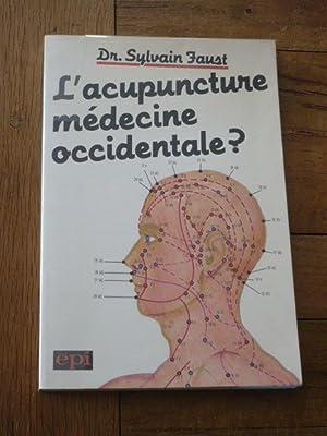L'acupuncture médecine occidentale ?: FAUST (Sylvain, Dr.)