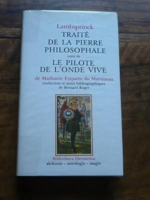 TRAITE DE LA PIERRE PHILOSOPHALE suivi de: LAMBSPRINCK / EYQUEM