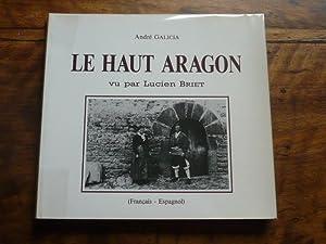 Le Haut Aragon vu par Lucien Briet: GALICIA (André)