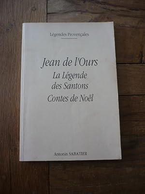 LEGENDES PROVENCALES. Jean de l'Ours. La légende: SABATIER (Antonin)