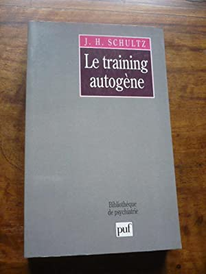 LE TRAINING AUTOGENE. Méthode de relaxation par auto-décontraction concentrative. Essai pratique ...