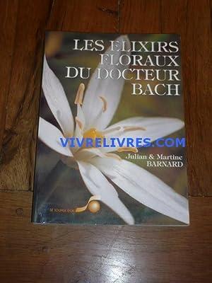 LES ÉLIXIRS FLORAUX DU DOCTEUR BACH. Guide: BARNARD (Julian et