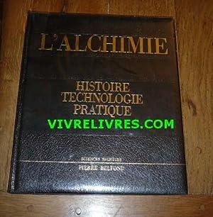 L'ALCHIMIE. Histoire, technologie, pratique: PLOSS / ROOSEN-RUNGE / SCHIPPERGES / BUNTZ