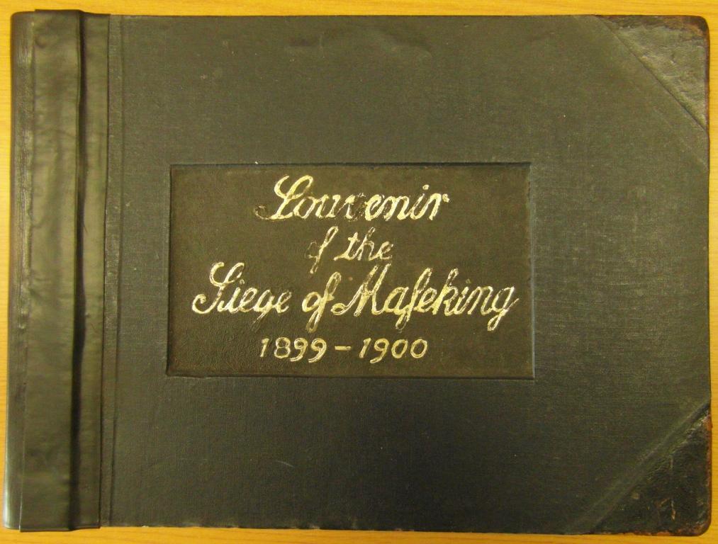 Souvenir of the Siege of Mafeking 1899 - 1900 from Original Photographs
