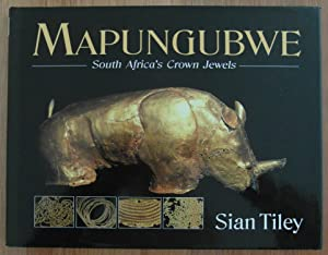 Mapungubwe: South Africa's Crown Jewels: Tiley, Sian