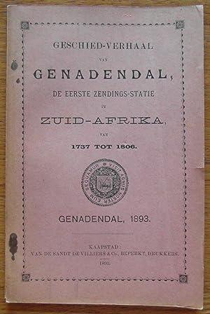 Geschied-Verhaal Van Genadendal, De Eerste Zendings-Statie in Zuid-Afrika Van 1737 tot 1806