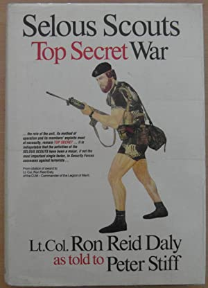 Selous Scouts Top Secret War: Daly, Lt. Col. Ron Reid; Stiff, Peter