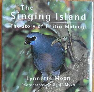 The Singing Island the Story of Tiritiri: Moon, Lynette