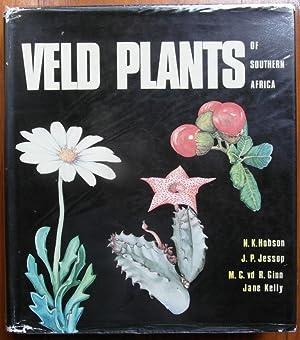 Veld Plants of Southern Africa: Hobson, Nigel Kayser; Kelly, Jane; Jessop, John; Ginn, M. C. van ...