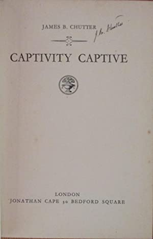 Captivity Captive: Chutter, James B.