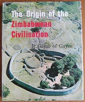 The Origin of the Zimbabwean Civilisation: R. Gayre of Gayre