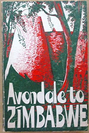 Avondale to Zimbabwe: A collection of cameos of Rhodesian towns and villages: Smith, R. Cherer