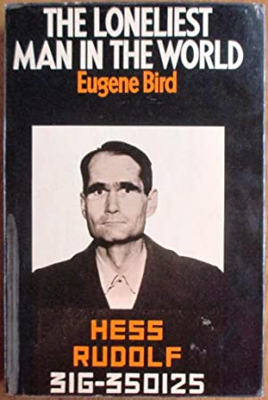 Loneliest Man in the World: Inside Story: Bird, Eugene K.