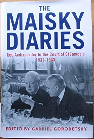 The Maisky Diaries Red Ambassador to the Court of St James's 1932-1943