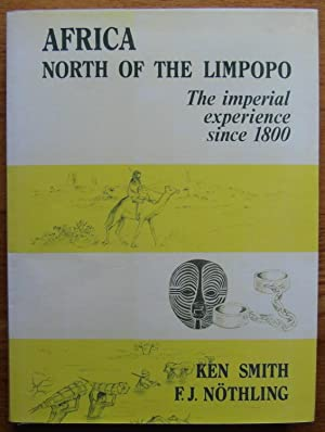Africa North of the Limpopo the Imperial Experience since 1800