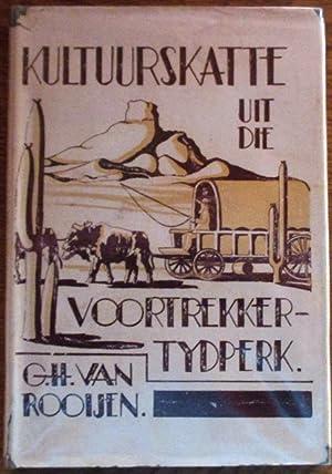 Kultuurskatte Uit Die Vortrekker-Tydperk (Deel I): Van Rooijen, G.H.